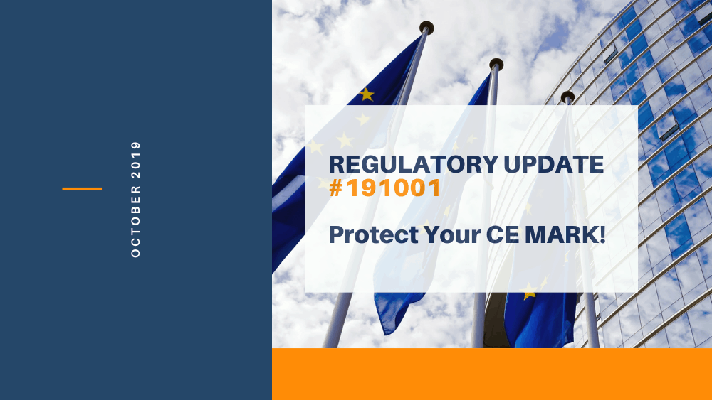 "European Union Flag with Title- ""Regulatory Update #191001, Protect Your CE MARK!"" with date October 2019"